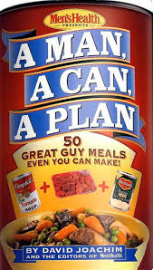 A Man, A Can, A Plan : 50 Great Guy Meals Even You Can Make: David ...