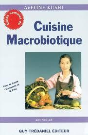 cuisine macrobiotique livre guide complet de cuisine macrobiotique pour la santé l