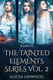 The Tainted Elements Series Vol 2 Books 4 6 Ebook By Alycia