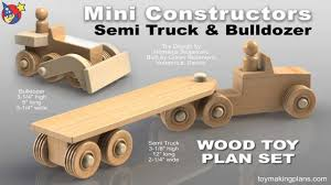 Free Easy Small Woodworking Plans by Wood Toy Plans Mini Semi Truck And Bulldozer Youtube