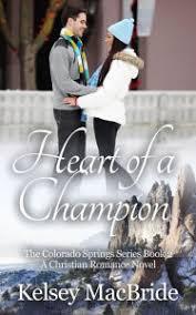 Heart Of A Champion Christian Romance Novel The Colorado Springs Series