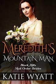 Mail Order Bride Merediths Mountain Man Inspirational Historical Western Romance Black Hills