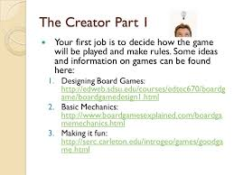 The Creator Part 1 Your First Job Is To Decide How Game Will Be Played