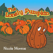 Spookley The Square Pumpkin Book Amazon by Bookworm For Kids The Lonely Pumpkin By Nicole Monroe