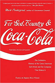 si e coca cola for god country and coca cola the definitive history of the great