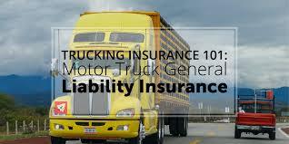100 General Trucking Insurance 101 Motor Truck Liability Insurance