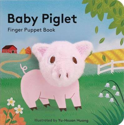 Baby Piglet: Finger Puppet Book - Yu-Hsuan Huang, Chronicle Books Staff