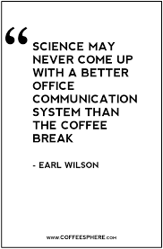 25 Science May Never Come Up With A Better Office Communication System Than The Coffee