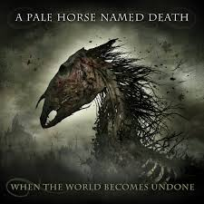 The Sludgelord ALBUM REVIEW A Pale Horse Named Death U201cWhen The