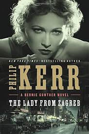 Bernie Gunther Book Series The Lady From Zagreb