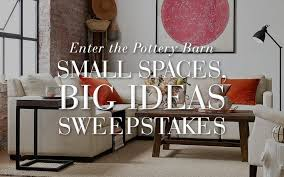enter the small spaces big ideas sweepstakes pottery barn