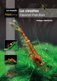 aquarium d eau douce les crevettes d aquarium d eau douce animalia editions