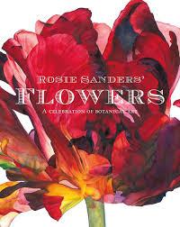 Rosie Sanders Flowers A Celebration Of Botanical Art Amazoncouk 9781849943970 Books
