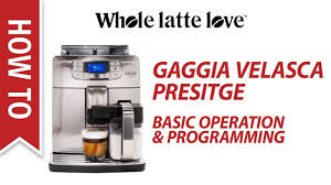 Learn How To Adjust And Program The Gaggia Velasca Prestige One Touch Super Automatic Espresso Machine
