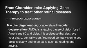 From Choroideremia Applying Gene Therapy To Treat Other Retinal Diseases