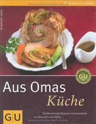 aus omas küche traditionsreiche rezepte wiederentdeckt so