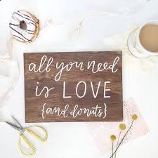 All You Need Is Love And Donuts Sign Wedding Cake Calligraphy Rustic Signs Donut Bar
