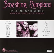 Smashing Pumpkins Pisces Iscariot Vinyl by Smashing Pumpkins Live At Del Mar Fairgrounds 1993 Amazon Com