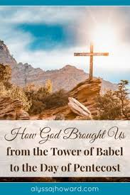 How God Brought Us From The Tower Of Babel To Day Pentecost