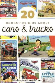 100 Kidds Trucks Truck Books And Car Books To Read With Kids The Inspiration Edit