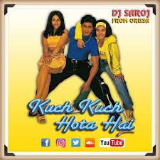 kuch kuch hota hai dj saroj remix by entertainment remix