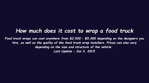 How Much Does It Cost To Wrap A Food Truck - YouTube Phillyhealthyfoodtrucks Healthy Food Truck Iniative How Much Do Trucks Cost April 2015 Press Release Prestige Does A Infographic Wedding Creating Memorable Guest Experience Fresh For Sale In California To Start Business Startup Jungle Spreadsheet Emergentreport Hawaiian Ordinances Munchie Musings Breakdown Innovative Analysis For Plan Template Ppt Philly Cnection Inc 3 Custom Heres It Really Costs To A