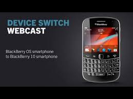Device Switch Webcast BlackBerry OS smartphone to BlackBerry 10