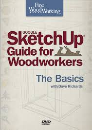 fine woodworking sketchup guide for woodworkers the basics