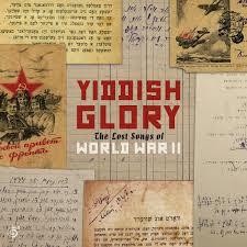 Yiddish Glory The Lost Songs Of World War II A Nakht In Gan Eydn