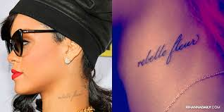 After Photos Appeared Of Rihannas Rebelle Fleur Tattoo In 2010 Internet Pedants Claimed That It Was Gibberish Because She Got The French Phrasing