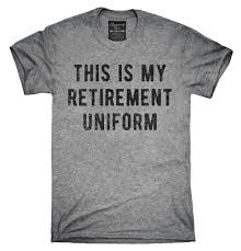 This Is My Retirement Uniform T-Shirt, Hoodie, Tank Top | Uniform ... Movie T Shirts Military Nurse Firefighter Tees Today Gloucester Fire Fighters Sell Pink Tee For Breast Nursing Home T Shirt Designs Best Design Ideas 25 Cheap Funny Ideas On Pinterest Funny Bowling Team Names Cool Wacky Gildan Short Sleeve Adult Tshirt At Awesome Pictures Amazing Nurses Debut Medical Arts Hospital 442 Best Tshirts Images Clothes Drawing And Christian Simplycutetees
