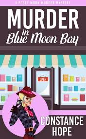 This Freebie Is Chapters One Two From My New Blue Moon Bay Cozy Mystery Series Book Murder In
