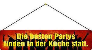 schild spruch die besten partys finden in der küche statt 46x10 cm mit kordel