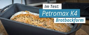 brotbackform test petromax k4 kastenform einfach brot backen