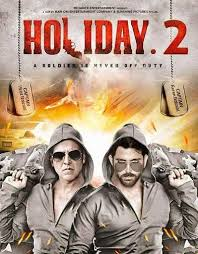 Akshay Kumar New Upcoming Movie 2018 Holiday 2 Latest Poster Release Date Star Cast