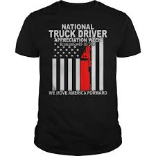 National Truck Driver Appreciation Week T-shirt, Hoodie, Tank Top 2016 National Truck Driver Appreciation Week Recap Odyssey Celebrating Eagle Highway Heroes Its Shirt Southern Glazers Wine Spirits Recognizes Drivers During Archives Mile Markers Blogging The Road Ahead 18 Fun Facts You Didnt Know About Trucks Truckers And Trucking Freight Amsters Holland Professional Happy Youtube 2017 Drive For