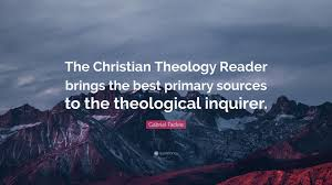 Gabriel Fackre Quote The Christian Theology Reader Brings Best Primary Sources To