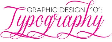 Graphic Design 101 Typography