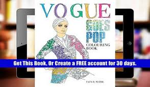 Download PDF Vogue Goes Pop Colouring Book Iain R Webb Trial Ebook