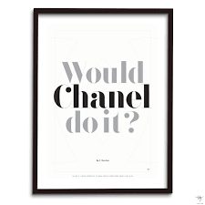 Design Poster Would Chanel Do It Typography Quote Fashion Interior Antoine Tes Ted