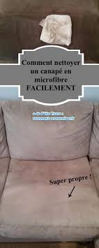 astuce pour nettoyer canapé en tissu comment nettoyer un canapé en microfibres facilement nettoyer