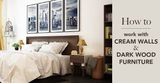 How To Style A Room With Cream Walls And Dark Wood Furniture