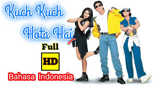 kuch kuch hota hai hd bahasa indonesia