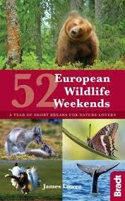 52 European Wildlife Weekends A Year Of Short Breaks For Nature Lovers