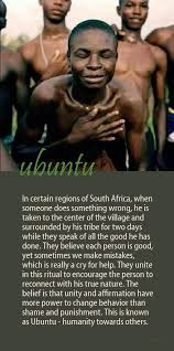 Ubuntu A South African Theory Of Humanity Towards Others Often Used In More Philosophical Sense As The Belief Universal Bond Sharing That