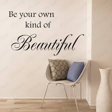 Decals For Bathrooms by Be Your Own Kind Of Beautiful Wall Decal Wall Quote Bathroom