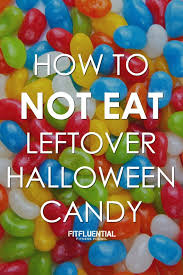 Donate Leftover Halloween Candy by How To Not Eat Leftover Halloween Candy Fitfluential
