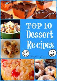top 10 dessert recipes 10 dessert recipes