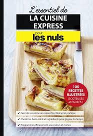 livre cuisine pour les nuls l essentiel de la cuisine express pour les nuls pour les nuls