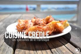 cuisine créole les spécialités culinaires de la martinique